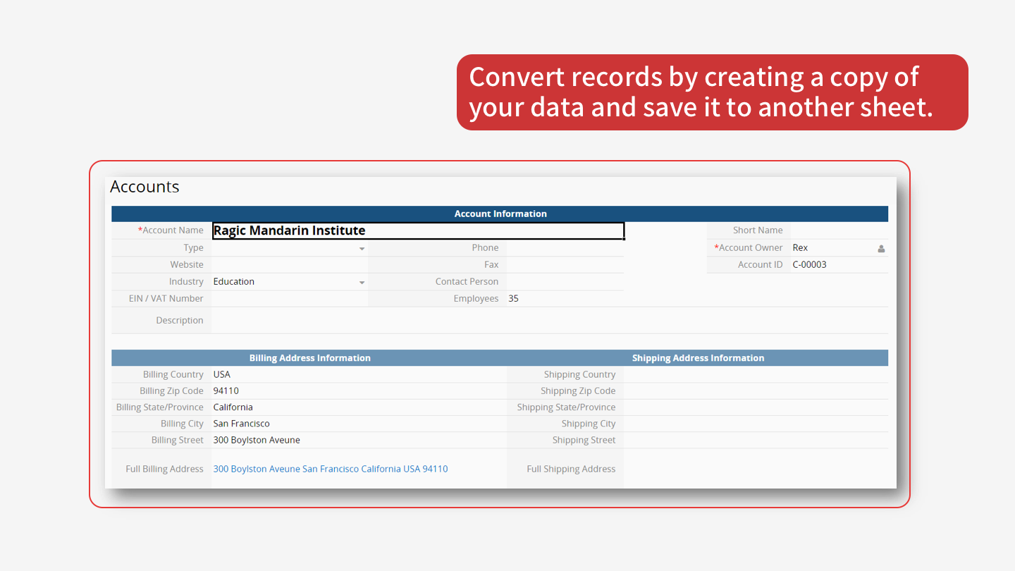 Convert records by creating a copy of your data and save it to another sheet.